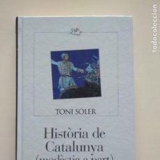 Libros de segunda mano: HISTÒRIA DE CATALUNYA (MODÈSTIA A PART) - TONI SOLER - COLUMNA PLANETA - TAPA DURA - IDIOMA CATALÀ. Lote 253983675