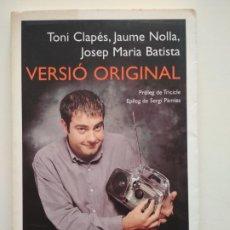 Libros de segunda mano: VERSIÓ ORIGINAL - TONI CLAPÉS - PLANETA. Lote 253985130