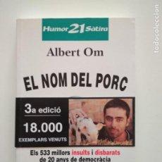 Libros de segunda mano: EL NOM DEL PORC - ALBERT OM - DEDICAT PER L'AUTOR. Lote 253985500