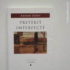 Libros de segunda mano: PRETÈRIT IMPERFECTE - ANTONI SOLER. Lote 253985750