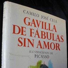 Libros de segunda mano: GAVILLA DE FABULAS SIN AMOR - CAMILO JOSE CELA - ILUSTRACIONES DE PICASSO -. Lote 254064270