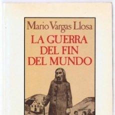 Libros de segunda mano: LA GUERRA DEL FIN DEL MUNDO MARIO VARGAS LLOSA. Lote 254064580