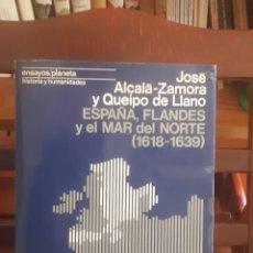 Libros de segunda mano: ESPAÑA,FLANDES Y EL MAR DEL NORTE DE JOSÉ ALCALÁ ZAMORA Y QUEIPO DE LLANO. Lote 254066270