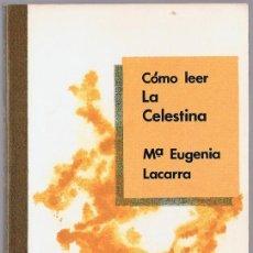 Livros em segunda mão: CÓMO LEER LA CELESTINA Mª EUGENIA LACARRA. Lote 254074595