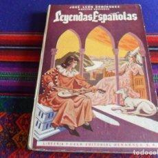 Libros de segunda mano: LEYENDAS ESPAÑOLAS DEL MAESTRO NACIONAL JOSÉ LEÓN DOMÍNGUEZ. EDITORIAL HERNANDO 1950. DIFÍCIL.. Lote 254214545