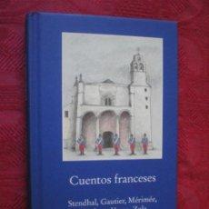 Libros de segunda mano: CUENTOS FRANCESES. STENDHAL, GAUTIER, MÉRIMÉE, FLAUBERT, VERNE, ZOLA. EDITORIAL GADIR.. Lote 254232100