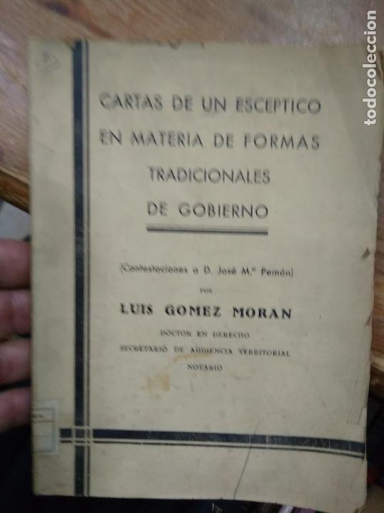 CARTAS DE UN ESCÉPTICO EN MATERIA DE FORMAS TRADICIONALES DE GOBIERNO, LUIS GOMEZ MORAN. L.5798-1458 (Libros de Segunda Mano (posteriores a 1936) - Literatura - Narrativa - Otros)