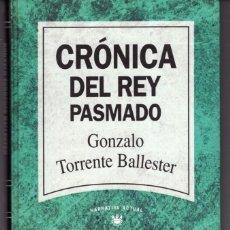 Libros de segunda mano: CRONICA DEL REY PASMADO (GONZALO TORRENTE BALLESTER) RBA - CARTONE - MUY BUEN ESTADO - OFI15J. Lote 254325190