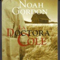 Libros de segunda mano: LA DOCTORA COLE (NOAH GORDON) EDICIONES B - BUEN ESTADO - OFI15J. Lote 254325755