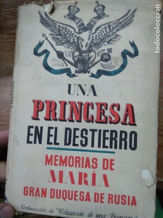 UNA PRINCESA EN EL DESIERTO, MEMORIAS DE MARÍA, GRAN DUQUESA DE RUSIA. L.5798-1499 (Libros de Segunda Mano (posteriores a 1936) - Literatura - Narrativa - Otros)