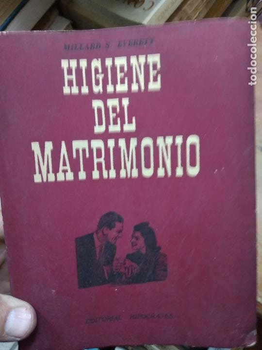 HIGIENE DEL MATRIMONIO, MILLARD S. EVERETT. L.24937 (Libros de Segunda Mano (posteriores a 1936) - Literatura - Narrativa - Otros)