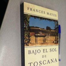 Libros de segunda mano: BAJO EL SOL DE TOSCANA / FRANCES MAYES / SEIX BARRAL 1ª EDICIÓN 2000. Lote 254410720