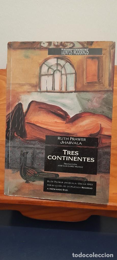 RUTH PRAWER JHABVALA - TRES CONTINENTES (Libros de Segunda Mano (posteriores a 1936) - Literatura - Narrativa - Otros)