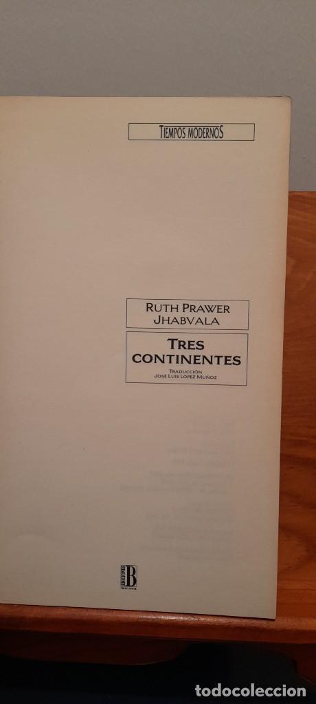 Libros de segunda mano: RUTH PRAWER JHABVALA - TRES CONTINENTES - Foto 7 - 254449095
