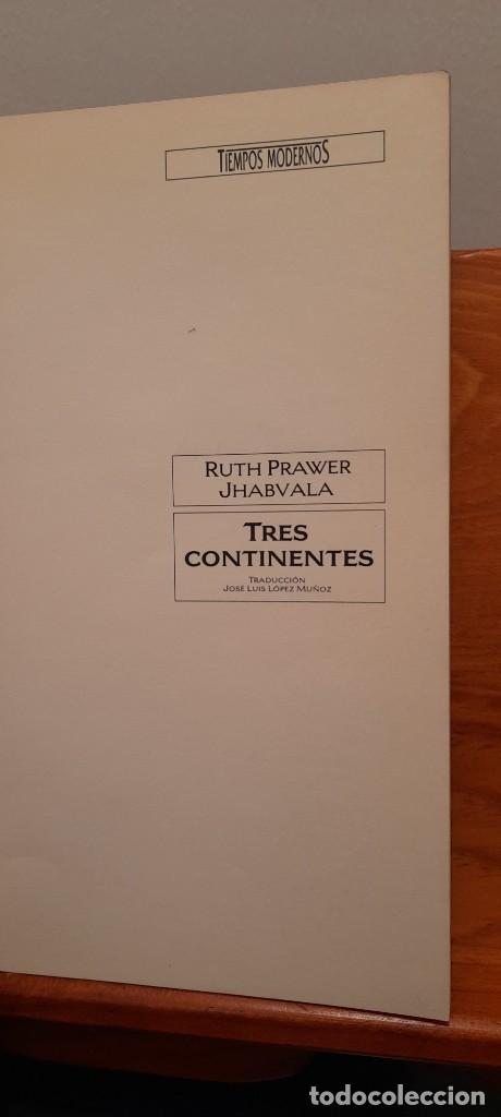 Libros de segunda mano: RUTH PRAWER JHABVALA - TRES CONTINENTES - Foto 9 - 254449095