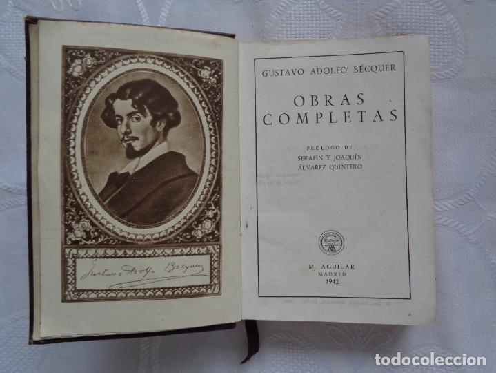 Libros de segunda mano: GUSTAVO ADOLFO BÉCQUER. OBRAS COMPLETAS. 1942. PRÓLOGO DE SERAFÍN Y JOAQUÍN ÁLVAREZ QUINTERO. - Foto 3 - 254458930
