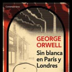 Libros de segunda mano: SIN BLANCA EN PARÍS Y LONDRES. - ORWELL, GEORGE.. Lote 254472275