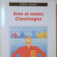 Libri di seconda mano: AMAT, KIKO - ERES EL MEJOR, CIENFUEGOS - BARCELONA 2012 - ILUSTRADO - 1ª EDICIÓN. Lote 254515530