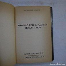 Libros de segunda mano: PASEILLO POR EL PLANETA DE LOS TOROS - A. DÍAZ-CAÑABATE - SALVAT EDITORES / ALIANZA EDITORIAL - 1970. Lote 254569870