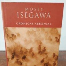 Libros de segunda mano: CRONICAS ABISINIAS - MOSES ISEGAWA - EDICIONES B, 2000, 1ª EDICION, BARCELONA. Lote 254625885