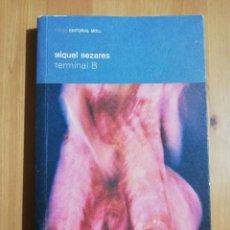 Libros de segunda mano: TERMINAL B (MIQUEL BEZARES). Lote 254644445