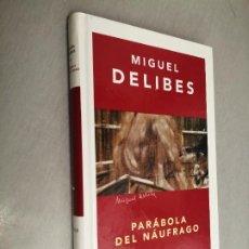 Libros de segunda mano: PARÁBOLA DEL NAÚFRAGO / MIGUEL DELIBES / ED. DESTINO 1ª EDICIÓN 2004. Lote 254720050