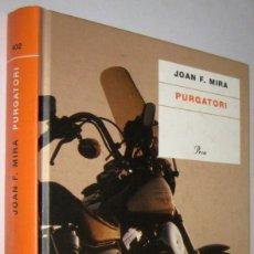 Libros de segunda mano: PURGATORI - JOAN F. MIRA - EN CATALAN. Lote 254720710