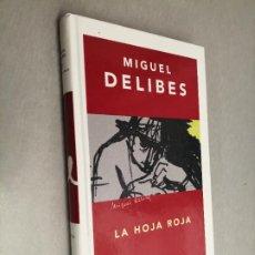 Libros de segunda mano: LA HOJA ROJA / MIGUEL DELIBES / ED. DESTINO 1ª EDICIÓN 2004. Lote 254721335