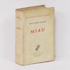 Libros de segunda mano: PÉREZ GALDÓS (BENITO).- MIAU. EDICIÓN, ESTUDIO [DE 310 PÁGS.] Y BIBLIOGRAFÍA DE RICARDO GULLÓN. 1957. Lote 254867245