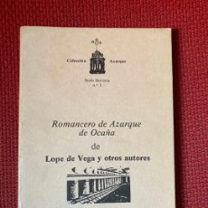 Libros de segunda mano: ROMANCERO DE AZARQUE DE OCAÑA DE LOPE DE VEGA Y OTROS AUTORES. OCAÑA, 1981. COLECCION AZARQUE.. Lote 254900395