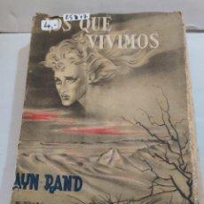 Libros de segunda mano: 25877 - LOS QUE VIVIMOS - POR AYN RAND - HISPANO AMERICANA EDICIONES - AÑO 1948. Lote 254900530