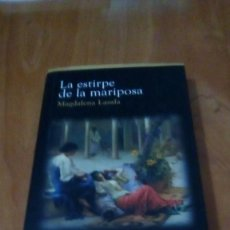 Libros de segunda mano: LA ESTIRPE DE LA MARIPOSA - MAGDALENA LASALA - CÍRCULO DE LECTORES - 2007. Lote 254902995