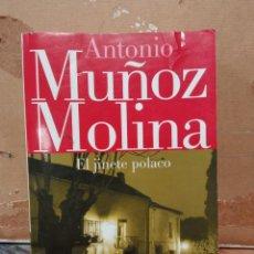 Libros de segunda mano: LIBRO ANTONIO MUÑOZ MOLINA EL JINETE POLACO. Lote 254904370