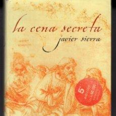 Livres d'occasion: LA CENA SECRETA (JAVIER SIERRA) PLAZA & JANES - CARTONE CON SOBRECUBIERTA - OFI15J. Lote 255341530