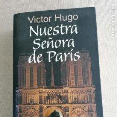 Libros de segunda mano: NUESTRA SEÑORA DE PARIS. VICTOR HUGO. ALIANZA EDITORIAL. 2008 701PP. Lote 255511035