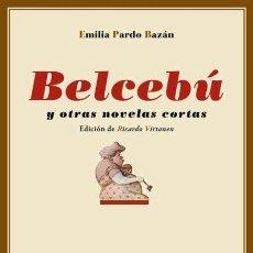 Libros de segunda mano: EMILIA PARDO BAZÁN. BELCEBÚ Y OTRAS Y OTRAS NOVELAS CORTAS.- NUEVO. Lote 255521460