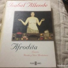 Libros de segunda mano: AFRODITA: CUENTOS, RECETAS Y OTROS AFRODISIACOS.- ALLENDE, ISABEL. Lote 255557810