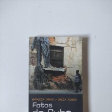Libros de segunda mano: FOTOS DE CUBA, PATRICIA GROGG DALIA ACOSTA, IPS, 2009, 316 PAGINAS, TAPA BLANDA. Lote 255603725