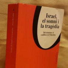 Livros em segunda mão: ISRAEL, EL SOMNI I LA TRAGÈDIA - JOAN B. CULLA. Lote 255624620