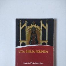 Libros de segunda mano: UNA BIBLIA PERDIDA, ERNESTO PEÑA GONZALEZ, LETRAS CUBANAS, 2012, 205 PAGINAS, TAPA BLADNA. Lote 255639130