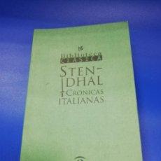 Libros de segunda mano: STEN-DHAL. CRONICAS ITALIANAS. BIBLIOTECA CLASICA. ESPASA. 1999. PAGS. 134.. Lote 256109635
