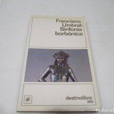 Libros de segunda mano: FRANCISCO UMBRAL SINFONÍA BORBÓNICA W6581. Lote 256110175
