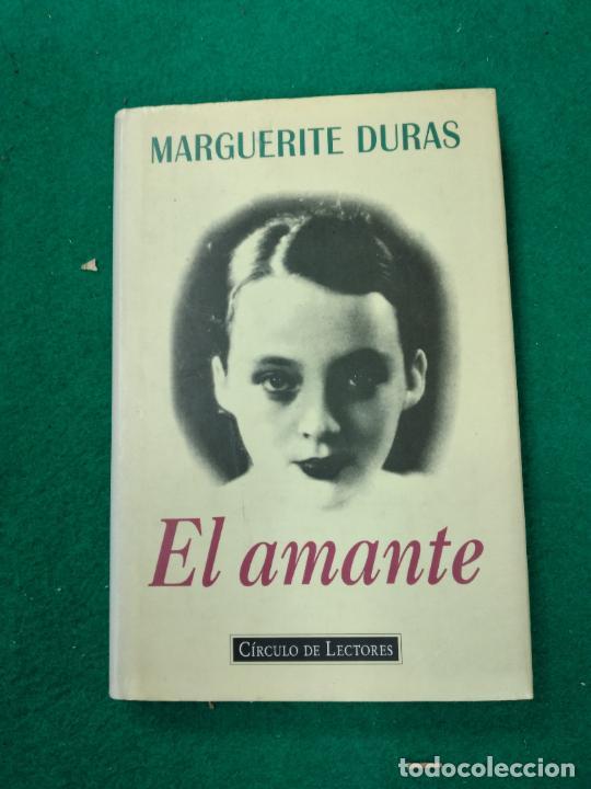 MARGUERITE DURAS. EL AMANTE. CIRCULO DE LECTORES 1995. (Libros de Segunda Mano (posteriores a 1936) - Literatura - Narrativa - Otros)