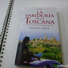 Libros de segunda mano: FERENC MÁTÉ. LA SABIDURÍA DE LA TOSCANA - N 13. Lote 256150710