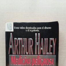 Libros de segunda mano: MEDICINA PELIGROSA. ARTHUR HAILEY. EDICIONES B, VIB, PRIMERA EDICIÓN, 1993.. Lote 256151090