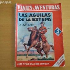 Libros de segunda mano: EDITORIAL MAUCCI VIAJES Y AVENTURAS LAS AGUILAS DE LA ESTEPA. Lote 256151820