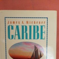 Libros de segunda mano: CARIBE. JAMES A. MICHENER. EMECÉ EDITORES, S.A.. Lote 256152270