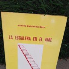 Libros de segunda mano: LA ESCALERA EN EL AIRE. AUTOR: ANDRÉS QUINTANILLA BUEY. Lote 256153065