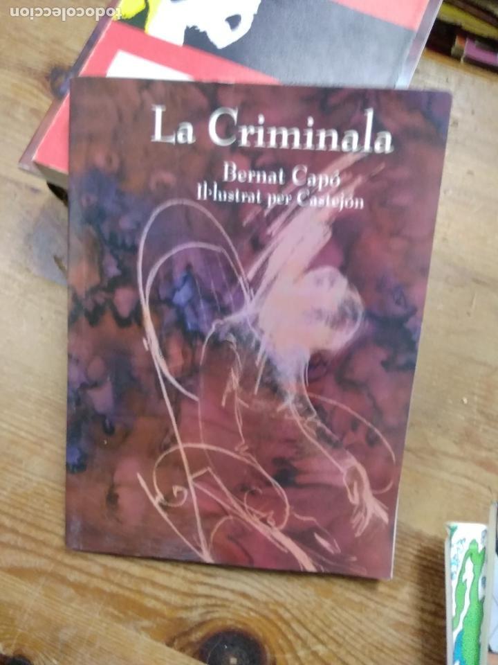 LA CRIMINALA, BERNAT CAPÓ. EN VALENCIANO. XÀBIA. L.14151-383 (Libros de Segunda Mano (posteriores a 1936) - Literatura - Narrativa - Otros)