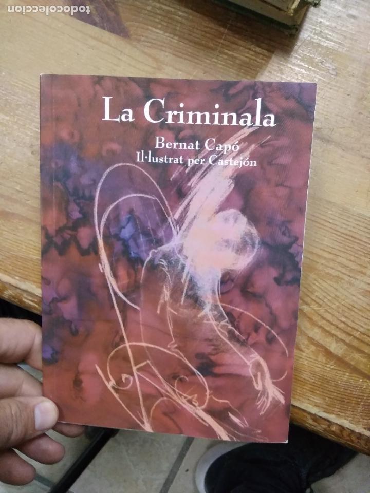 LA CRIMINALA, BERNAT CAPÓ. EN VALENCIANO. XÀBIA. L.14151-385 (Libros de Segunda Mano (posteriores a 1936) - Literatura - Narrativa - Otros)